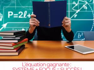 L'équation gagnante : SYSTÈME + FOCUS = SUCCÈS !