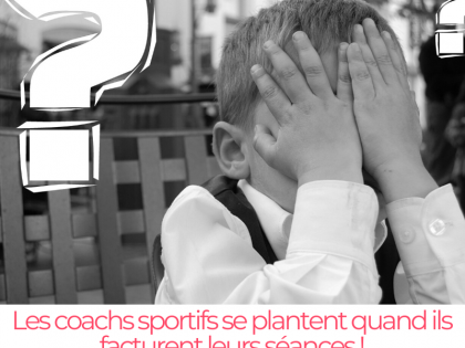 Les coachs sportifs se plantent quand ils facturent leurs séances !