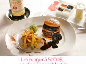 Un burger à 5000$… on dîne ensemble ???
