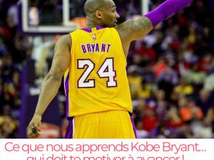 Ce que nous apprends Kobe Bryant… qui doit te motiver à avancer !